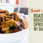 Sweet & Spicy Roasted Brussels Sprouts